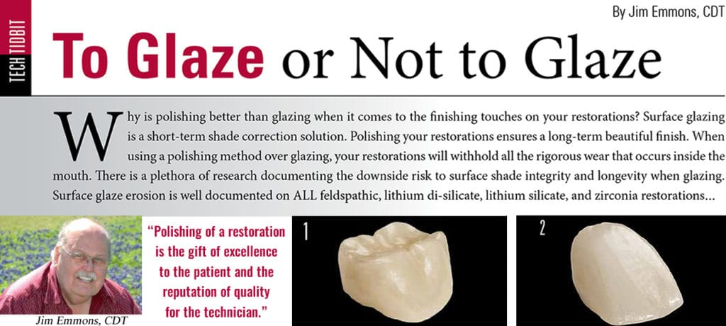 To Glaze or Not to Glaze - Dental Creations, LTD